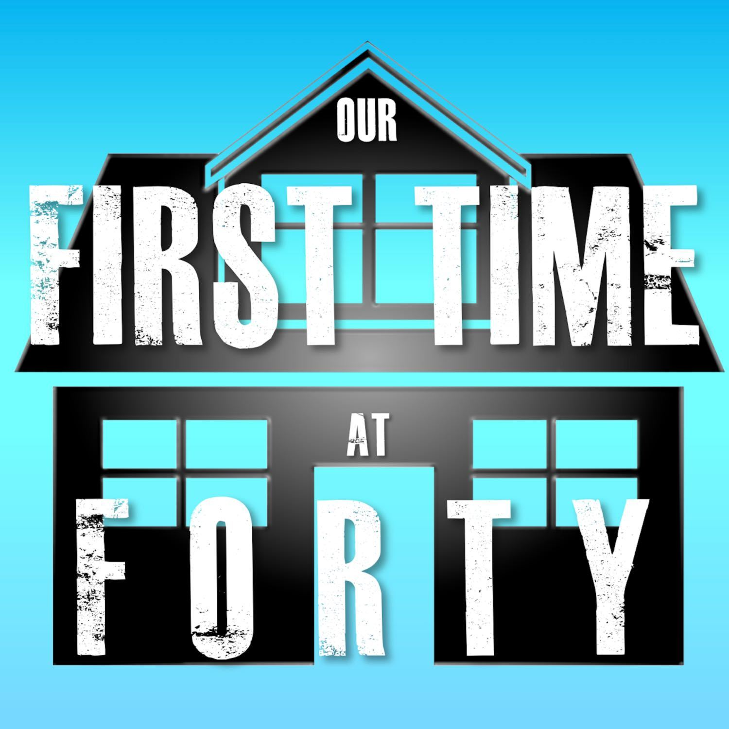 Our First Time At Forty